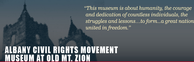 The Albany Civil Rights Movement Museum at Old Mt. Zion